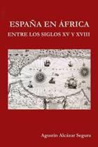 Espana En Africa Entre Los Siglos XV Y XVIII