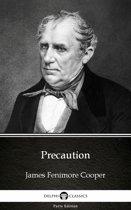 Precaution by James Fenimore Cooper - Delphi Classics (Illustrated)