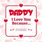 Daddy, I Love You Because