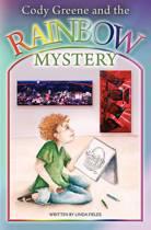 Cody Greene and the Rainbow Mystery