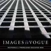 Images In Vogue - Incipience 2:..
