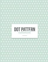 Dot Pattern Notebook: Dot Grid Notebook 8.5 x 11 - 120 Dot Grid Journal Notebook with 120 Pages for Drawing