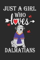 Just a Girl Who Loves Dalmatians: Gift for Dalmatians Lovers, Dalmatians Lovers Journal / Notebook / Diary / Birthday Gift