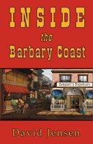 Inside the Barbary Coast
