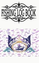 Fishing Log Book And The Ultimate Fishing Logbook: Fishing Log Book Fly Fishing Log Book Size 5�8 100 Page Best Prints Special .