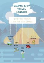 Camping And RV Travel Logbook: Camping Planner & Tracker - Family Camping Journal - Capture Precious Memories
