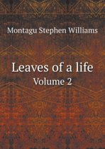 Leaves of a Life Volume 2