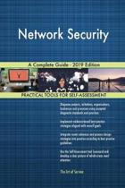 Network Security a Complete Guide - 2019 Edition