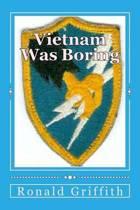 Vietnam Was Boring