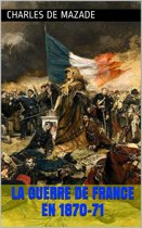 La Guerre de France en 1870-71