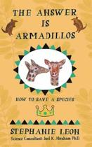 The Answer Is Armadillos