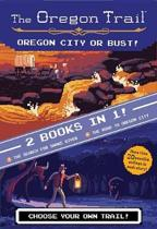 Oregon City or Bust! (Two Books in One)