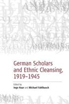 German Scholars and Ethnic Cleansing, 1920-1945