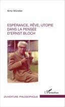 Espérance, rêve, utopie dans la pensée d'Ernst Bloch