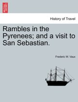 Rambles in the Pyrenees; And a Visit to San Sebastian.