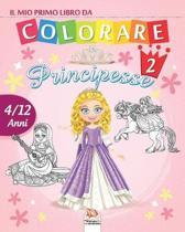 Il mio primo libro da colorare - principesse 2: Libro da colorare per bambini da 4 a 12 anni - 25 disegni - Volume 2