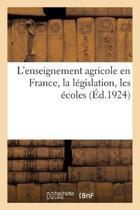 L'Enseignement Agricole En France, La L gislation, Les coles