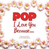 Pop, I Love You Because