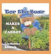 Tor the Bear Makes a Carrot