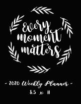 2020 Weekly Planner - Every Moment Matters