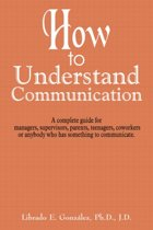 How to Understand Communication