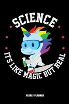 Science Ist Like Magic But Real Yearly Planner: Funny Science Is Like Magic But Real Unicorn Daily Weekly Monthly Academic Planner & Organizer - To Do