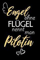 Engel Ohne Fl�gel Nennt Man Pilotin: A5 Punkteraster - Notebook - Notizbuch - Taschenbuch - Journal - Tagebuch - Ein lustiges Geschenk f�r Freunde ode