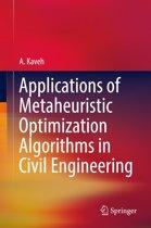 Applications of Metaheuristic Optimization Algorithms in Civil Engineering