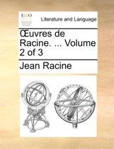 Uvres de Racine. ... Volume 2 of 3