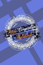 Music Composition Notebook: Blank Sheet Music
