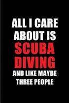 All I Care about Is Scuba Diving and Like Maybe Three People