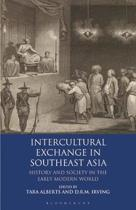Intercultural Exchange in Southeast Asia: History and Society in the Early Modern World