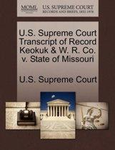 U.S. Supreme Court Transcript of Record Keokuk & W. R. Co. V. State of Missouri