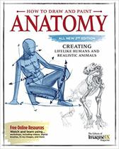 How to Draw and Paint Anatomy, All New 2nd Edition