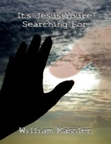 It's Jesus You're Searching For