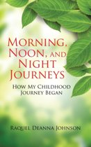 Morning, Noon and Night Journeys