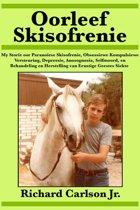 Oorleef Skisofrenie