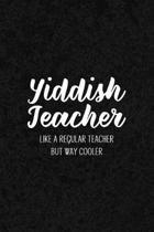 Yiddish Teacher Like a Regular Teacher But Way Cooler