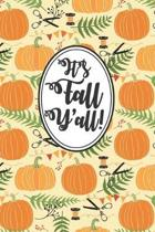 It's Fall Y'all!: a blank lined fall journal, fall notebook, autumn journal, autumn notebook, fall gift, autumn gift, for October Birthd