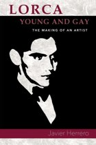 Lorca, Young and Gay. the Making of an Artist (PB)