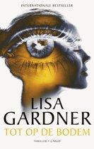 Boek cover Tot op de bodem van Lisa Gardner (Onbekend)