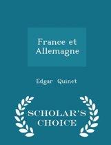 France Et Allemagne - Scholar's Choice Edition