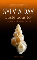 Les Shadow Stalkers (Tome 4) - Juste pour toi
