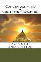 Conceptual Mind and Computing Paradigm (2nd Edition)