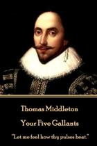 Thomas Middleton - Your Five Gallants