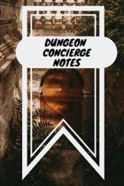 Dungeon Concierge Notes