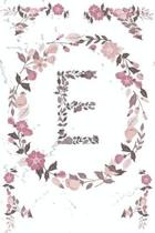 E Monogram Journal: Personalized Initial E, Motivational Heading Prompt - Lined Floral Notebook - Journal - Diary for Reflection