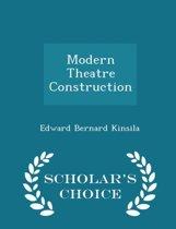 Modern Theatre Construction - Scholar's Choice Edition