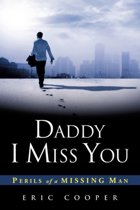 Daddy I Miss You