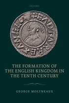 The Formation of the English Kingdom in the Tenth Century
